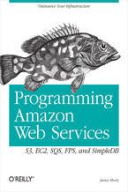 Okładka książki Programming Amazon Web Services. S3, EC2, SQS, FPS, and SimpleDB