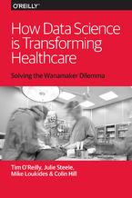 Okładka książki How Data Science Is Transforming Health Care