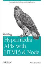 Okładka książki Building Hypermedia APIs with HTML5 and Node. Creating Evolvable Hypermedia Applications