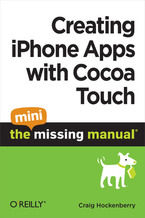 Okładka książki Creating iPhone Apps with Cocoa Touch: The Mini Missing Manual