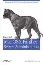 Essential Mac OS X Panther Server Administration. Integrating Mac OS X Server into Heterogeneous Networks