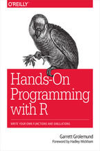 Hands-On Programming with R. Write Your Own Functions and Simulations
