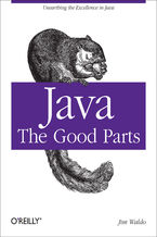 Okładka książki Java: The Good Parts. Unearthing the Excellence in Java