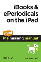 Okładka książki iBooks and ePeriodicals on the iPad: The Mini Missing Manual