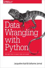Okładka książki Data Wrangling with Python. Tips and Tools to Make Your Life Easier