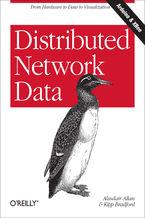 Okładka książki Distributed Network Data. From Hardware to Data to Visualization