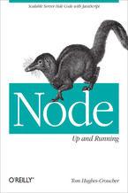 Okładka książki Node: Up and Running. Scalable Server-Side Code with JavaScript