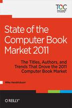 Okładka książki State of the Computer Book Market 2011