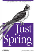 Okładka książki Just Spring. A Lightweight Introduction to the Spring Framework