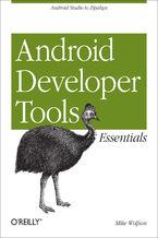 Okładka książki Android Developer Tools Essentials. Android Studio to Zipalign