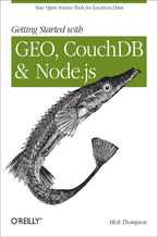 Okładka książki Getting Started with GEO, CouchDB, and Node.js. New Open Source Tools for Location Data