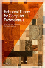 Okładka książki Relational Theory for Computer Professionals. What Relational Databases Are Really All About