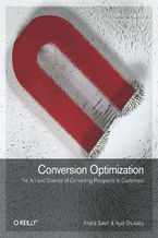 Okładka książki Conversion Optimization. The Art and Science of Converting Prospects to Customers
