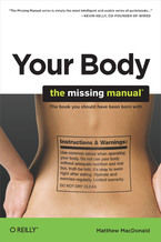 Okładka książki Your Body: The Missing Manual. The Missing Manual
