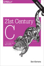 Okładka książki 21st Century C. C Tips from the New School. 2nd Edition