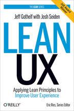 Okładka książki Lean UX. Applying Lean Principles to Improve User Experience