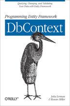 Okładka książki Programming Entity Framework: DbContext. Querying, Changing, and Validating Your Data with Entity Framework