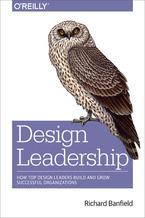 Okładka książki Design Leadership. How Top Design Leaders Build and Grow Successful Organizations
