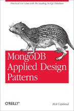 Okładka książki MongoDB Applied Design Patterns. Practical Use Cases with the Leading NoSQL Database