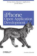 Okładka książki iPhone Open Application Development. Write Native Objective-C Applications for the iPhone