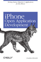 iPhone Open Application Development. Write Native Objective-C Applications for the iPhone