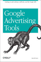 Okładka książki Google Advertising Tools. Cashing in with AdSense, AdWords, and the Google APIs