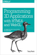 Okładka książki Programming 3D Applications with HTML5 and WebGL. 3D Animation and Visualization for Web Pages