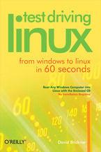 Okładka książki Test Driving Linux. From Windows to Linux in 60 Seconds