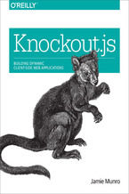 Knockout.js. Building Dynamic Client-Side Web Applications