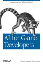 Okładka książki AI for Game Developers. Creating Intelligent Behavior in Games