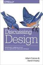 Okładka książki Discussing Design. Improving Communication and Collaboration through Critique
