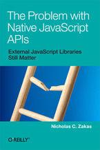 Okładka książki The Problem with Native JavaScript APIs