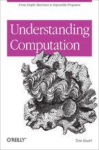 Okładka książki Understanding Computation. From Simple Machines to Impossible Programs