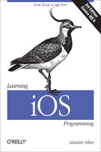 Learning iOS Programming. From Xcode to App Store. 3rd Edition