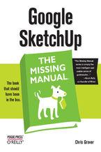 Okładka książki Google SketchUp: The Missing Manual. The Missing Manual