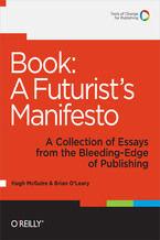 Okładka książki Book: A Futurist's Manifesto. A Collection of Essays from the Bleeding Edge of Publishing