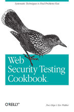 Web Security Testing Cookbook. Systematic Techniques to Find Problems Fast