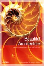 Okładka książki Beautiful Architecture. Leading Thinkers Reveal the Hidden Beauty in Software Design