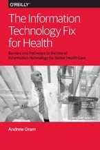 Okładka książki The Information Technology Fix for Health