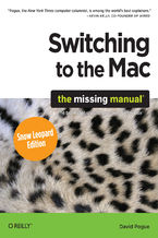 Okładka książki Switching to the Mac: The Missing Manual, Snow Leopard Edition. The Missing Manual