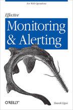 Okładka książki Effective Monitoring and Alerting. For Web Operations