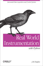 Real World Instrumentation with Python. Automated Data Acquisition and Control Systems