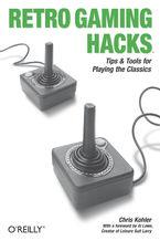 Okładka książki Retro Gaming Hacks. Tips & Tools for Playing the Classics