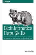 Okładka książki Bioinformatics Data Skills. Reproducible and Robust Research with Open Source Tools