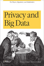Privacy and Big Data. The Players, Regulators, and Stakeholders