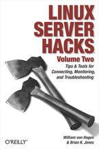 Okładka książki Linux Server Hacks, Volume Two. Tips & Tools for Connecting, Monitoring, and Troubleshooting