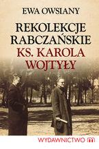 Rekolekcje rabczańskie ks. Karola Wojtyły