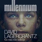 Millennium (#4). Co nas nie zabije