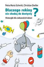 Historyjki dla ciekawskich dzieci. Dlaczego rekiny nie chodzą do dentysty?