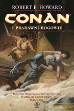 Conan (#1). Conan i pradawni bogowie